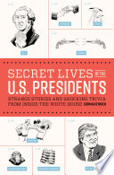 Secret Lives of the U S  Presidents