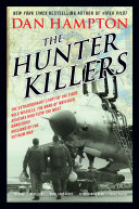 The Hunter Killers : aviators bravely volunteered for a covert...