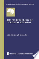 The Neurobiology Of Criminal Behavior book