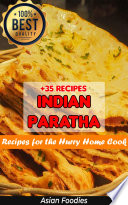 Indian Paratha  Indian Bread Easy Recipes for the Hurry Home Cook Book PDF