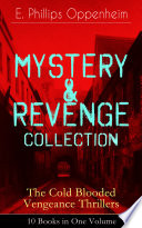 MYSTERY   REVENGE Collection     The Cold Blooded Vengeance Thrillers  10 Books in One Volume