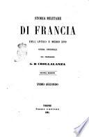 Storia militare di Francia dell Antico e Medio Evo opera originale del professore G  B  Crollalanza