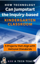 How Technology Can Jumpstart the Inquiry based Kindergarten Classroom