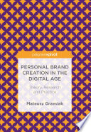 Personal Brand Creation in the Digital Age