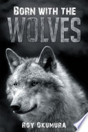 Born with the Wolves