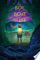 The Boy, The Boat, And The Beast : —booklist the graveyard book meets...