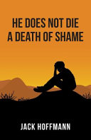 He Does Not Die A Death Of Shame : or gratuitous violence, read no...