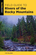 Field Guide to Rivers of the Rocky Mountains Book