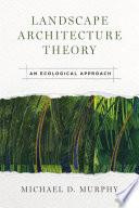 Landscape Architecture Theory