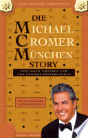 DIE MICHAEL CROMER MÜNCHEN STORY (Die MCM Story)