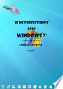 Je me perfectionne avec Windows seven