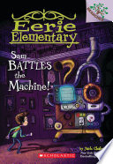 Sam Battles the Machine   A Branches Book  Eerie Elementary  6