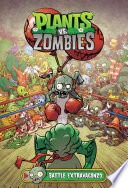 Plants Vs  Zombies Volume 7  Battle Extravagonzo