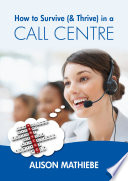 How to Survive    Thrive  in a Call Centre