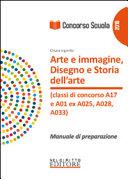 Concorso scuola  Arte e immagine  Disegno e storia dell arte  classi di concorso A17 e A01 ex A025  A028  A033   Manuale di preparazione