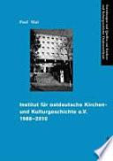 Institut für ostdeutsche Kirchen- und Kulturgeschichte e.V., 1988-2010