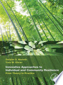 Innovative Approaches To Individual And Community Resilience book