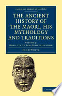 The Ancient History of the Maori  His Mythology and Traditions