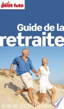 Guide de la retraite 2013 Petit Fut    avec photos et avis des lecteurs
