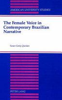 The Female Voice in Contemporary Brazilian Narrative