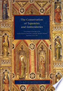 The Conservation of Tapestries and Embroideries Innovations Methods And Materials