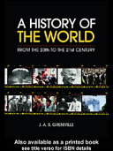 A History of the World from the 20th to 21st Century, J.A.S. Grenville, 2005