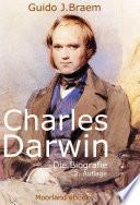 Charles Darwin - Die Biografie