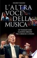 L altra voce della musica  In viaggio con Claudio Abbado tra Caracas e L Avana  Con DVD