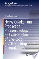 Heavy Quarkonium Production Phenomenology and Automation of One Loop Scattering Amplitude Computations