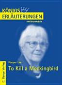 Erläuterungen zu Harper Lee, To kill a mockingbird