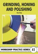 Grinding  Honing and Polishing
