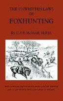 The Unwritten Laws of Foxhunting   With Notes on the Use of Horn and Whistle and a List of Five Thousand Names of Hounds  History of Hunting