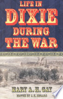 Life in Dixie During the War  1861 1862 1863 1864 1865