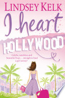 I Heart Hollywood  I Heart Series  Book 2
