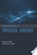An Introduction To Passive Radar : introduces the basic principles of passive radar technology...