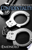 Doctor Patient Confidentiality  Volume One  Confidential  1   New Adult Contemporary and Erotic Romance  BDSM