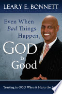 Even When Bad Things Happen  God is Good