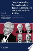 Deutschsprachige Zivilrechtslehrer des 20. Jahrhunderts in Berichten ihrer Schüler Band 2
