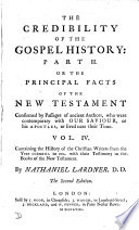 The Credibility Of The Gospel History Or The Facts Occasionally Mention D In The New Testament Confirmed By Passages Of Ancient Authors Who Were Contemporary With Our Saviour Or His Apostles Or Lived Near Their Time 2 Pt With