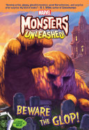 Marvel Monsters Unleashed  Beware the Glop