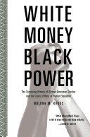White Money/Black Power