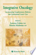 Integrative Oncology : conventional modalities. this book details integrative...