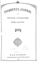 Chamber s Journal of Popular Literature  Science and Arts