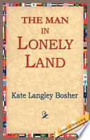The Man in Lonely Land Help Support Our Free Internet Library Of Downloadable