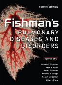 Fishman s Pulmonary Diseases and Disorders  Fourth Edition