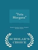Fata Morgana - Scholar's Choice Edition