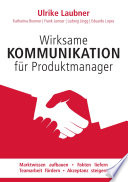 Wirksame Kommunikation für Produktmanager