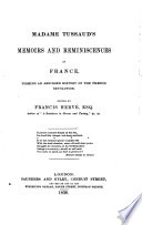 Madame Tussaud's Memoirs and Reminiscences of France, Forming an Abridged History of the French Revolution