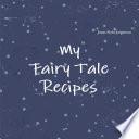 My Fairy Tale Recipes