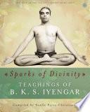 Sparks of Divinity   Teachings of B  K  S  Iyengar
